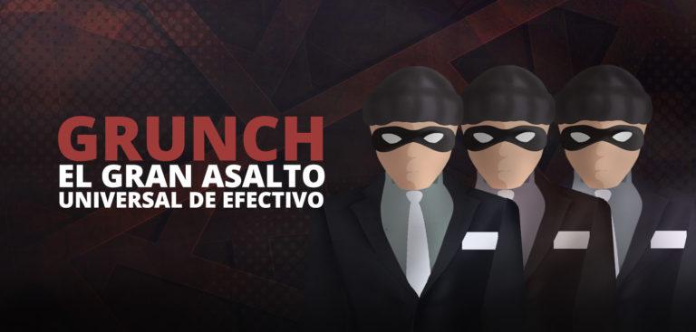 grunch-asalto-universal-efectivo