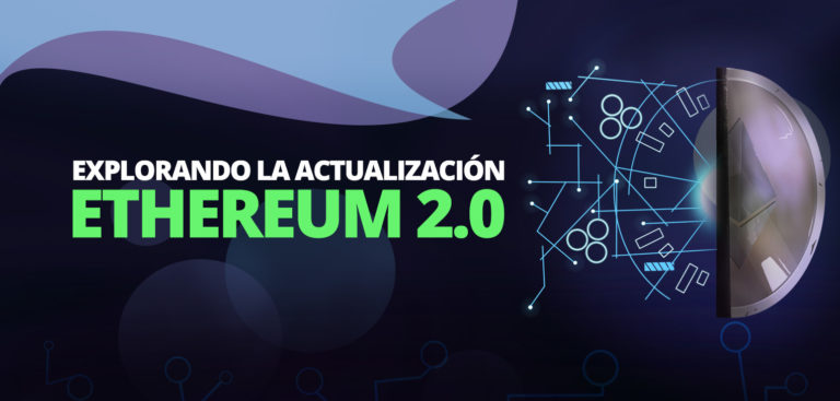 ethereum-2-0-explorando-actualizacion